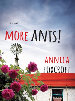 More Ants! by Annica Foxcroft from Bookbaby in General Novel category