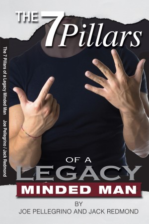 The 7 Pillars of a Legacy Minded Man by Jack Redmond from Bookbaby in Lifestyle category