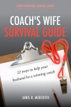 Coach's Wife Survival Guide - 22 Ways to Help Your Husband be a Winning Coach by Janis B. Meredith from  in  category