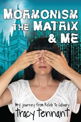 Mormonism, the Matrix, and Me by Tracy Tennant from Bookbaby in Religion category