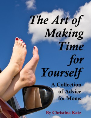 The Art Of Making Time For Yourself - A Collection Of Advice For Moms by Christina Katz from Bookbaby in Family & Health category