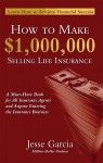 How To Make A Million Dollars Selling Life Insurance - How To Achieve Financial Success - text