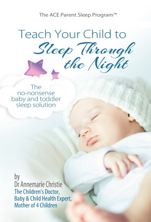 Teach Your Child to Sleep Through the Night - The No-Nonsense Baby and Toddler Sleep Solution by Dr Annemarie Christie from Bookbaby in Family & Health category