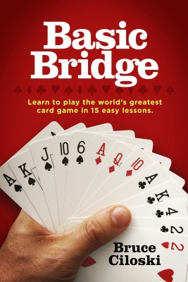 Basic Bridge - Learn to Play the World's Greatest Card Game in 15 Easy Lessons by Bruce Ciloski from Bookbaby in Engineering & IT category