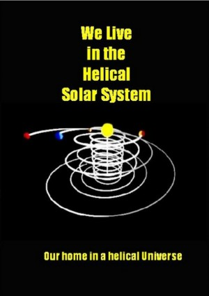 We Live in the Helical Solar System by Paul Geiger from Bookbaby in Science category