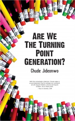 Are We The Turning Point Generation? - How Africa's Youth Can Drive Its Urgently Needed Revolution by Chude Jideonwo from Bookbaby in Politics category