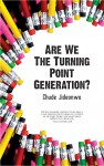 Are We The Turning Point Generation? - How Africa's Youth Can Drive Its Urgently Needed Revolution by Chude Jideonwo from  in  category