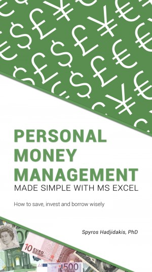 Personal Money Management Made Simple with MS Excel - How to save, invest and borrow wisely by Spyros Hadjidakis from Bookbaby in Finance & Investments category