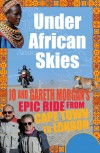 Under African Skies - Jo and Gareth Morgan's Epic Ride from Cape Town to London by Jo Morgan from  in  category