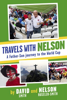 Travels with Nelson - A Father-Son journey to the World Cup by David Smith from Bookbaby in Sports & Hobbies category
