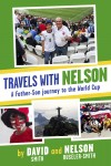 Travels with Nelson - A Father-Son journey to the World Cup by David Smith from  in  category