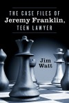 The Case Files of Jeremy Franklin, Teen Lawyer