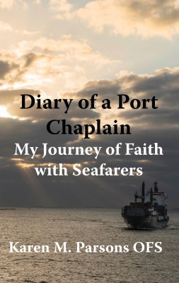 Diary of a Port Chaplain - My Journey of Faith with Seafarers by Karen M. Parsons from Bookbaby in Religion category