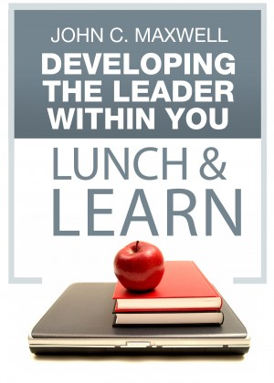Developing The Leader Within You Lunch & Learn by John C. Maxwell from Bookbaby in Finance & Investments category