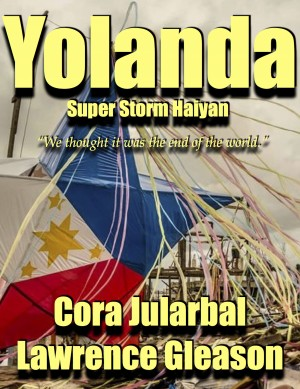 Yolanda - Super Typhoon Haiyan by Lawrence Gleason from Bookbaby in Autobiography,Biography & Memoirs category