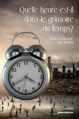 Quelle heure est-il dans le grimoire du temps? by Jean-Marc Buttin from Bookbaby in General Novel category