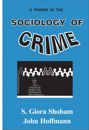 A Primer in the Sociology of Crime by S. Giora Shoham from Bookbaby in Science category