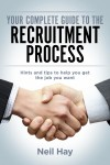 Your Complete Guide to the Recruitment Process - Hints and Tips to Help You Get the Job You Want - text