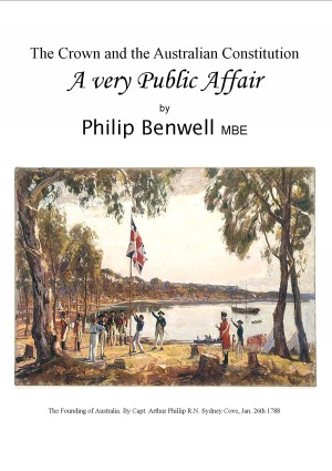 A Very Public Affair - The Crown and the Australian Constitution by Philip Benwell MBE from Bookbaby in Politics category