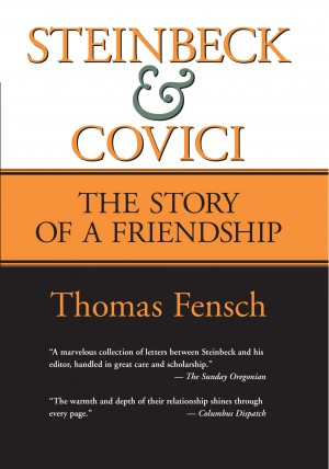 Steinbeck and Covici - The Story of a Friendship by Thomas Fensch from Bookbaby in Autobiography,Biography & Memoirs category