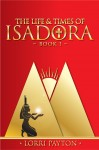 The Life & Times of Isadora - Book 1 by Lorri Payton from  in  category
