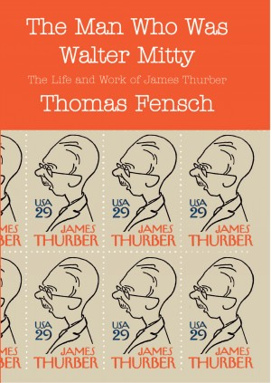 The Man Who Was Walter Mitty - The Life and Work of James Thurber by Thomas Fensch from Bookbaby in Autobiography,Biography & Memoirs category