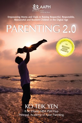 Parenting 2.0 - Empowering Moms & Dads in Raising Resilient Children in Digital Age by Ko Teik Yen from Bookbaby in Family & Health category
