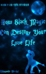 How Black Magic Can Destroy Your Love Life - Based On True Love Stories - text