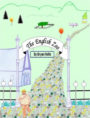 The English Zoo - An unusual zoo full of verbs, nouns, and fun! by Timothy Bryan Hollis from Bookbaby in General Novel category