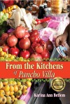 From the Kitchens of Pancho Villa by Karina Ann Betlem from  in  category
