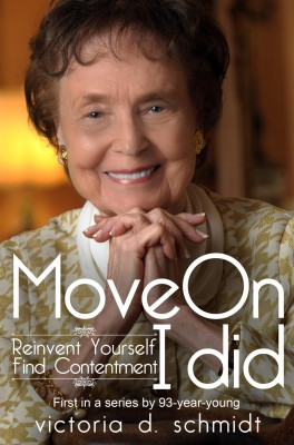 Move On - Reinvent Yourself, Find Contentment, I Did. by Victoria D Schmidt from Bookbaby in Lifestyle category