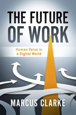 The Future of Work by Marcus Clarke from Bookbaby in Business & Management category