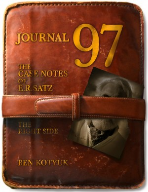 Journal 97 The Case Notes Of E.R.Satz by Ben Kotyuk from Bookbaby in General Novel category