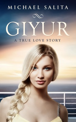 Giyur: A True Love Story - Based On a True Love Story by Michael Salita from Bookbaby in Romance category