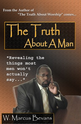 The Truth About A Man by W. Marcus Bevans from Bookbaby in General Novel category