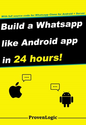 Build a Whatsapp Like App in 24 Hours - Create a Cross-Platform Instant Messaging for Android by Arjun Subburaj from Bookbaby in Engineering & IT category