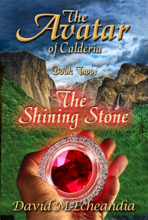 The Avatar of Calderia - Book Two: The Shining Stone by David M. Echeandia from Bookbaby in General Novel category