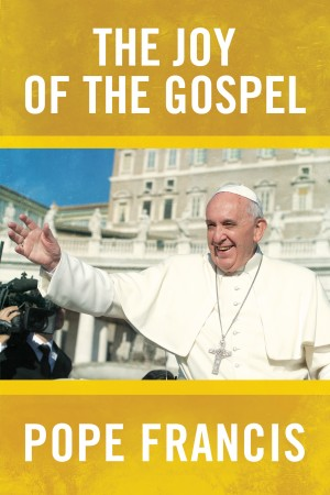 The Joy of the Gospel by Pope Francis from Bookbaby in Religion category