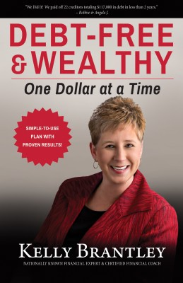Debt-Free & Wealthy - One Dollar at a Time by Kelly Brantley from Bookbaby in Finance & Investments category