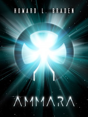 Ammara by Howard L. Braden from Bookbaby in General Novel category