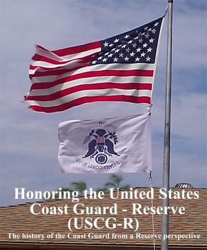 Honoring the United States Coast Guard – Reserve (USCG-R) - The History of the Coast Guard from a Reservist's Perspective by Dennis A. Telfer from Bookbaby in History category