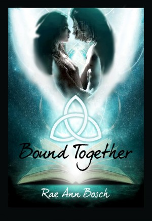 Bound Together - The Book of Ages by Rae Ann Bosch from Bookbaby in Teen Novel category