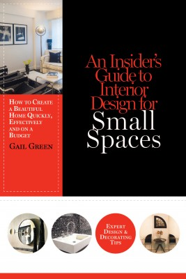An Insider's Guide to Interior Design for Small Spaces by Gail Green from Bookbaby in Home Deco category