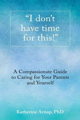 I Don't Have Time for This! by Katherine Arnup from Bookbaby in Family & Health category
