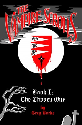 The Vampire Scrolls - Book 1: The Chosen One by Greg Burke from Bookbaby in History category