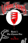 The Vampire Scrolls - Book 1: The Chosen One by Greg Burke from  in  category