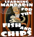 Learning Mandarin for the Fish and Chips - text