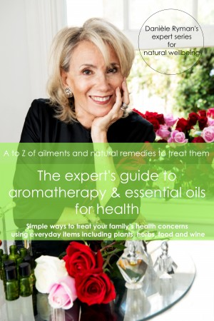The Expert's Guide to Aromatherapy & Essential Oils for Health by Danièle Ryman from Bookbaby in Family & Health category