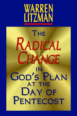 The Radical Change in God's Plan At the Day of Pentecost by Warren Litzman Sr. from Bookbaby in Religion category