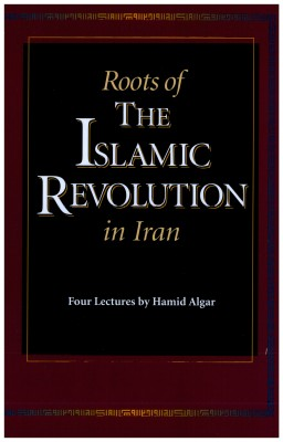 Roots of the Islamic Revolution in Iran by Hamid Algar from Bookbaby in History category